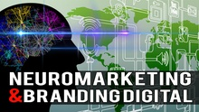 Branding y Neuromarketing digital. La ciencia de vender en internet.